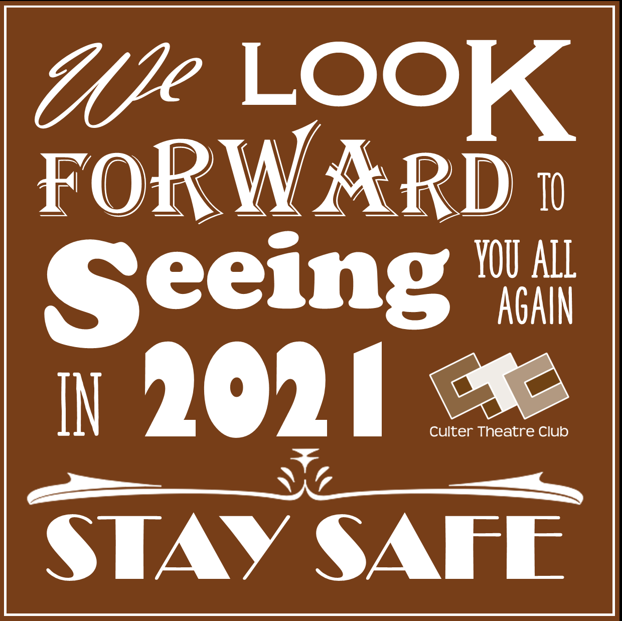 We look forward to seeing you all again in 2021 - Stay Safe